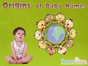 Baby names origin, boy name origin, girl name origin