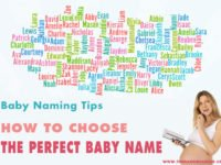 How to Choose the Ideal Baby Name – Naming your Baby Tips