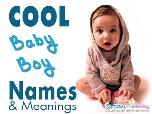 Cool Boy Names, Unique Cool Baby Names For Cool Boys
