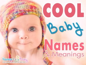 Cool Baby Names, Cool name meanings