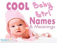 Cool Girl Names – How to Choose a Cool Girl Name