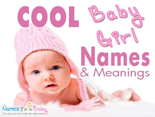 Cool baby girl names - cool names for baby girl