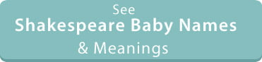 Shakespeare Baby Names Baby Names Inspired By William Shakespeare