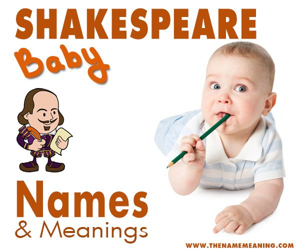 Shakespeare baby names - Shakespearean boy and girl names