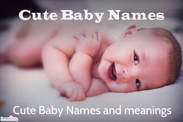 Cute Baby Names For Boys Cute Names vs Nicknames