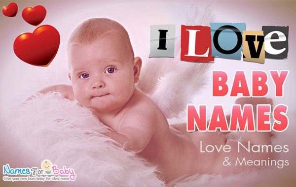 Baby Names that mean Love, Names meaning love, love names for boys and love names for girls.