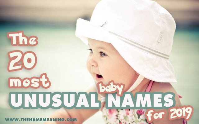 20 most unusual baby names 2019