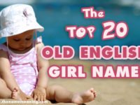 Top 20 Old English Girl Names – The Best Old English names for girls