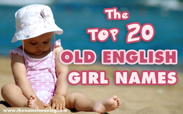 Top 20 Old English Girl Names