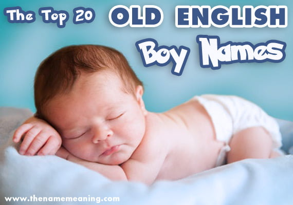Top 20 old english boy names for baby the name meaning