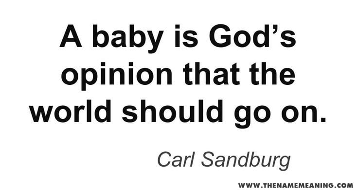 Quote - A Baby Is God's Opinion That The World Should Go On.