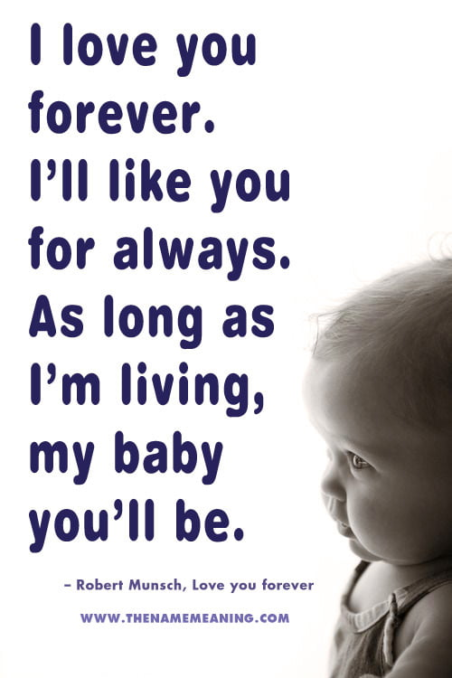 I Love You Forever. I'Ll Like You For Always. As Long As I'M Living, My Baby You'Ll Be.