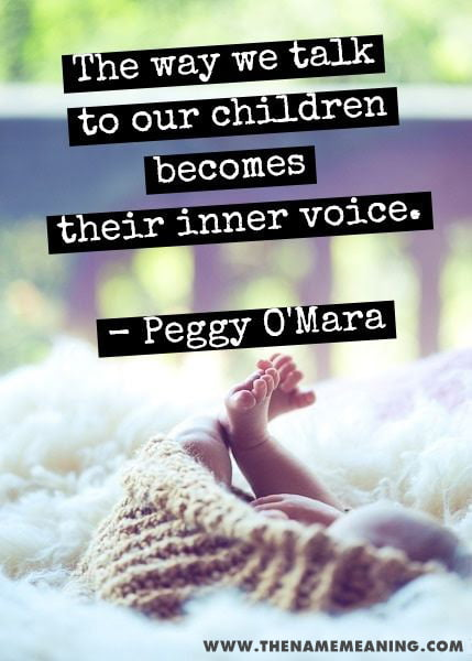 quote - The way we talk to our children becomes their inner voice.
