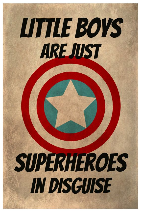 Quote For Boy: Little Boys Are Just Superheroes In Disguise.
