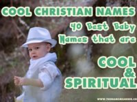 Cool Christian Names: 40 Best Baby Names that are Cool and Spiritual