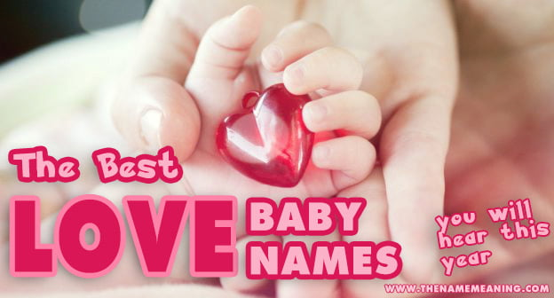 Baby Names Meaning Love