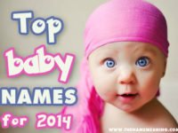 Top baby names 2014 – The Most Popular Names of the year revealed