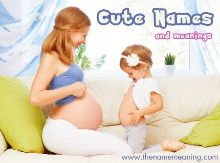 Cute Baby Names And Meanings