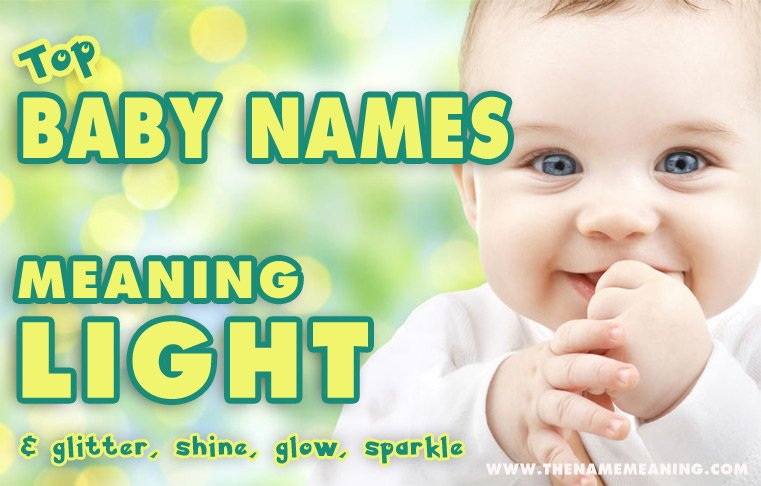 baby names meaning light more than 40 names meaning shine glow. Black Bedroom Furniture Sets. Home Design Ideas