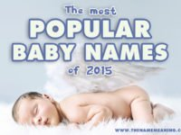 Top Baby Names 2015 – The Most Popular Names of the year Revealed