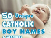 50 Unique Catholic Boy Names – Choosing a Catholic Name for Boy