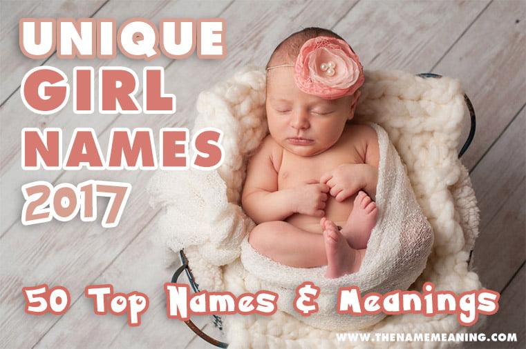 Unique Girl Names: The 50 Most Unique Girl Names 2017