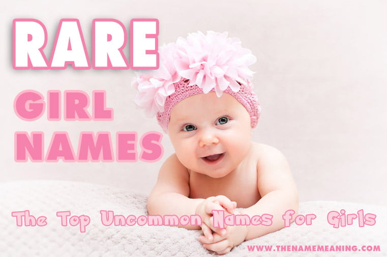 50 Rare Girl Names For Your Baby The Top Uncommon Girls