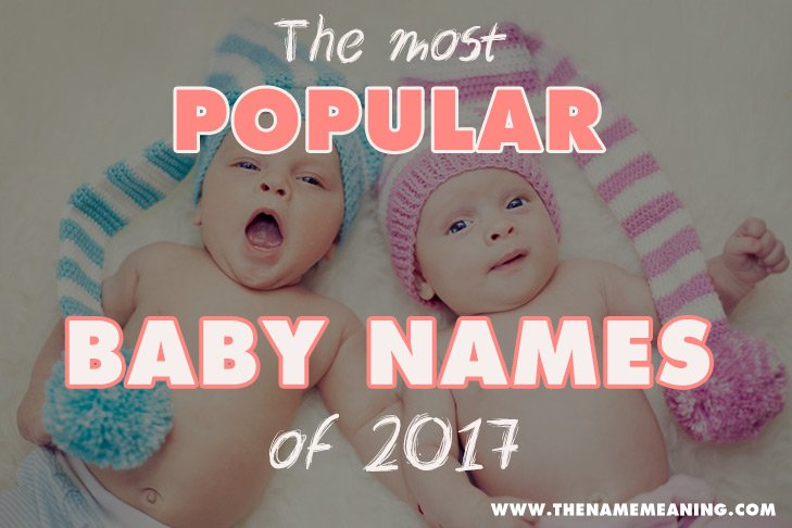 The Most Popular Baby Names of 2017 - Top Baby Names 2017