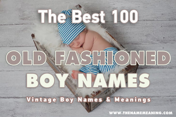 Vintage Boy Names - 100 Cool and Old fashioned Baby Names for Boy